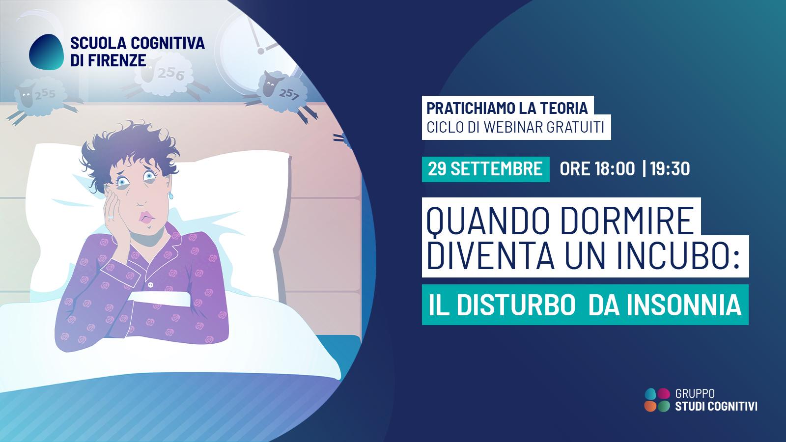 Quando dormire diventa un incubo: il disturbo da insonnia – Pratichiamo la Teoria 2021 – WEBINAR - Studi Cognitivi
